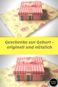 Geschenke zur Geburt - originell & nützlich