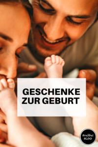 Geschenke zur Geburt - originell und nützlich