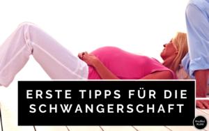 Erste Tipps für die Schwangerschaft