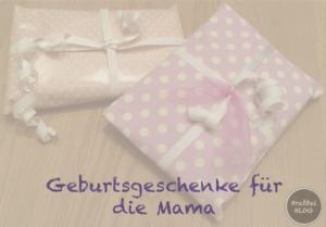 Geburtsgeschenke für die Mama