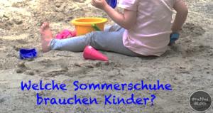 Welche Sommerschuhe brauchen Kinder?