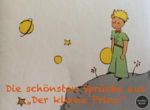 """Unsere schönsten und liebsten Sprüche aus """"Der kleine Prinz"""""""