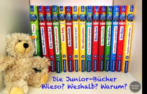 Kleine Leute lieben...die Junior-Bücher Wieso? Weshalb? Warum?