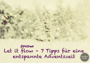 7 Tipps für eine entspannte Adventszeit