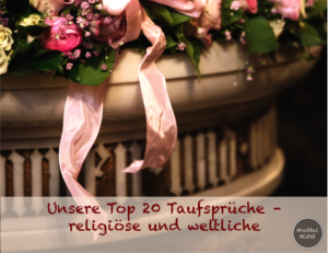 Unsere Top 20 Taufsprüche - religiöse und weltliche