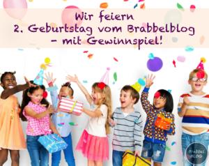 Wir feiern den 2. Geburtstag vom Brabbelblog - mit Gewinnspiel!