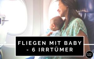Fliegen mit Baby - 6 Irrtümer