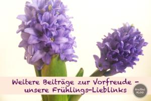 Weitere Beiträge zur Vorfreude - unsere Frühlings-Lieblinks