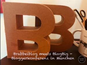 Brabbelblog meets BlogBig - Bloggerkonferenz in München