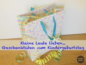 Kleine Leute lieben...Geschenktüten zum Kindergeburtstag