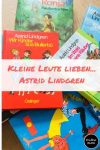 Kleine Leute lieben... die Bücher von Astrid Lindgren