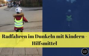 Radfahren im Dunkeln mit Kindern - Hilfsmittel