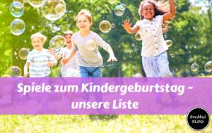 Spiele zum Kindergeburtstag - unsere Liste