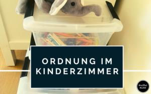 Ordnung im Kinderzimmer - Hilfsmittel