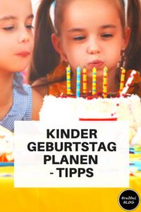 Kindergeburtstag planen - Tipps