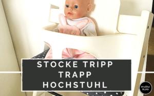Der Stocke Tripp Trapp Hochstuhl - wir lieben ihn!