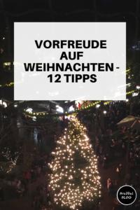 Vorfreude auf Weihnachten - 12 Tipps