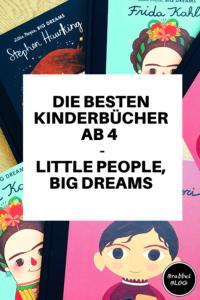 Die besten Kinderbücher ab 4 - little people, big dreams