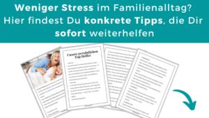 Weniger Stress im Familienalltag? Hier findest Du konkrete Tipps, die Dir sofort weiterhelfen